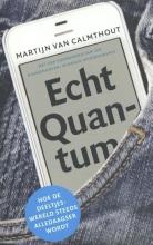 Martijn van Calmthout , Echt Quantum