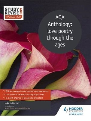 Luke McBratney,Study and Revise for AS/A-level: AQA Anthology: love poetry through the ages