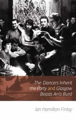 Ian Hamilton Finlay,The Dancers Inherit the Party
