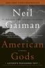Neil Gaiman, American Gods (tenth Anniv. Edn)