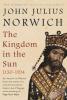 Julius Norwich John, Kingdom in the Sun, 1130-1194