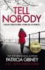 Patricia Gibney, Tell Nobody