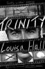 Hall Louisa, Trinity