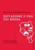 Cola, Marta, Dotazione e uso dei media