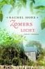 Rachel Hore, Zomers licht