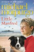 Morpurgo, Michael Little Manfred