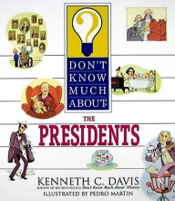 Davis, Kenneth C. Don`t Know Much About the Presidents