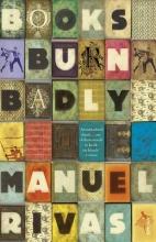 Rivas, Manuel Books Burn Badly