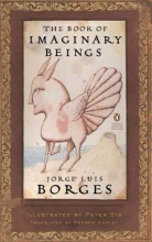 Borges, Jorge Luis The Book of Imaginary Beings (Classics Deluxe Edition)