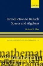 Graham Allan,   H. Garth Dales Introduction to Banach Spaces and Algebras