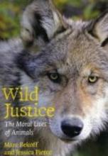 Marc Bekoff,   Jessica Pierce Wild Justice