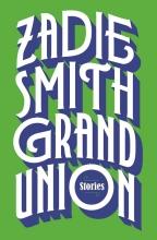 Smith, Zadie Grand Union