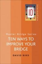 David Bird Ten Ways To Improve Your Bridge