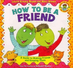 Brown, Laurene Krasny How to Be a Friend