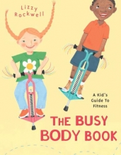 Rockwell, Lizzy The Busy Body Book