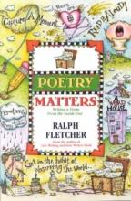 Fletcher, Ralph Poetry Matters