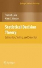 Friedrich Liese,   Klaus-J. Miescke Statistical Decision Theory