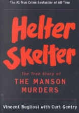 Bugliosi, Vincent Helter Skelter - The True Story of the Manson Murders