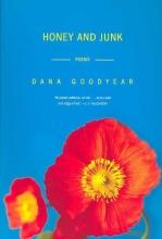 Dana Goodyear Honey and Junk