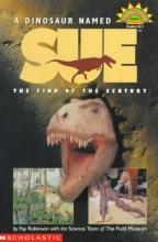Robinson, Fay,   Brochu, Christopher A. A Dinosaur Named Sue