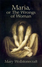 Wollstonecraft, Mary Maria, or the Wrongs of Woman