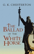 Chesterton, G. K. The Ballad of the White Horse