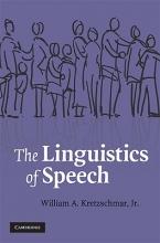 William A., Jr. Kretzschmar The Linguistics of Speech
