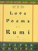Jalal Al-Din Rumi, Maulana,   Chopra, Deepak,   Kia, Fereydoun The Love Poems of Rumi