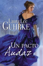 Guhrke, Laura Lee Un Pacto Audaz