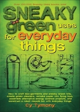 Tymony, Cy Sneaky Green Uses for Everyday Things