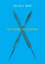 Gray, Colin S. The Future of Strategy