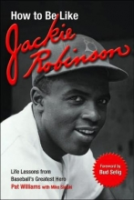Williams, Pat How to Be Like Jackie Robinson