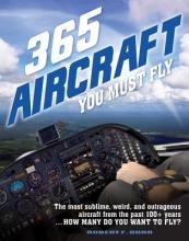 Robert F. Dorr 365 Aircraft You Must Fly