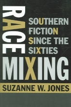 Jones, Suzanne W Race Mixing - Southern Fiction since the Sixties