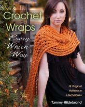 Tammy Hildebrand Crochet Wraps Every Which Way