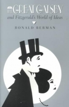 Berman, Ronald The Great Gatsby and Fitzgerald`s World of Ideas