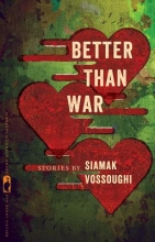 Vossoughi, Siamak Better Than War