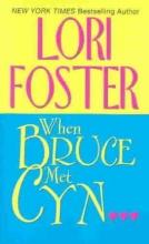 Foster, Lori When Bruce Met Cyn
