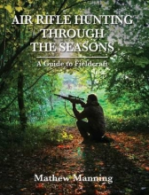 Mathew Manning Air Rifle Hunting Through the Seasons