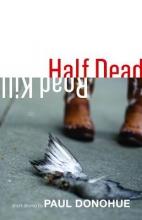 Donohue, Paul Half Dead Roadkill