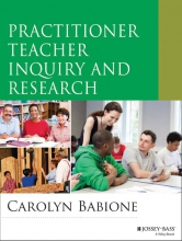 Carolyn Babione Practitioner Teacher Inquiry and Research