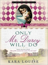 Louise, Kara Only Mr. Darcy Will Do