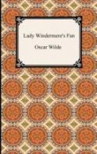Wilde, Oscar Lady Windermere`s Fan