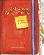 Gina Rossi Armfield No Excuses Art Journaling