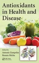 Antonis (Agricultural University of Athens, Greece) Zampelas,   Renata Micha Antioxidants in Health and Disease
