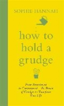 Sophie Hannah How to Hold a Grudge