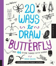 Dalziel, Trina 20 Ways to Draw a Butterfly and 44 Other Things with Wings