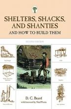 Beard, Daniel Carter Shelters, Shacks, and Shanties