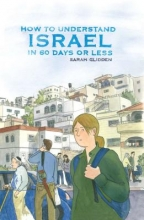 Glidden, Sarah How to Understand Israel in 60 Days or Less