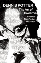 Potter, Dennis Dennis Potter: The Art of Invective